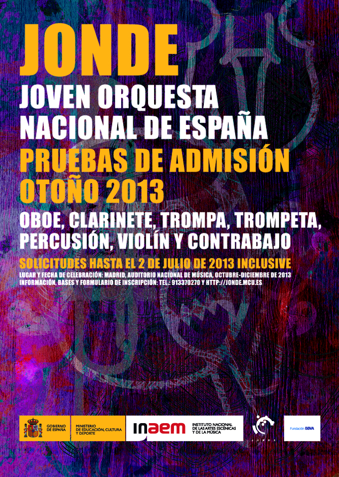 joven orquesta nacional de espana  Convocatoria Pruebas de Admisión Otoño 2013 de la JONDE
