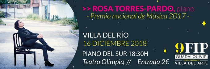 fip guadalquivir  Rosa Torres Pardo cierra el 9º FIP Guadalquivir en Villa del Río con un programa basado en Albéniz y Debussy